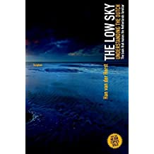 The Low Sky: Understanding the Dutch: The book that makes the Netherlands familiar