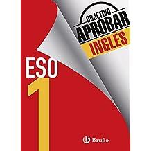 Objetivo aprobar Inglés 1 ESO: Edición 2016 (Castellano - Material Complementario - Objetivo Aprobar) - 9788469611951