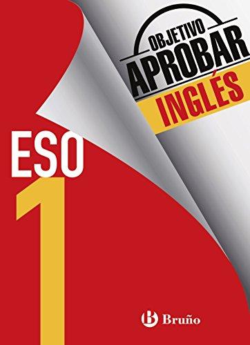 Objetivo aprobar Inglés 1 ESO: Edición 2016 Castellano