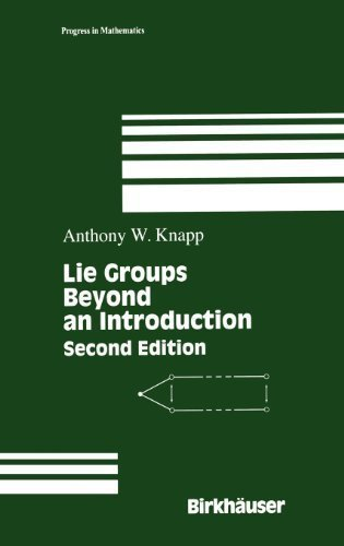 Lie Groups: Beyond an Introduction 2nd (second) Edition by Knapp, Anthony W. published by Birkh?user (2002)