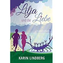 Lilja und die Liebe: Islandroman (German Edition)