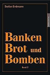 Banken, Brot und Bomben - Band 2 by Stefan Erdmann (2003-08-01)