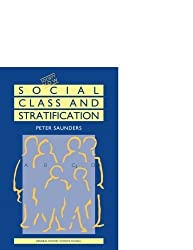Social Class and Stratification (Society Now) by Peter Saunders (1989-10-07)
