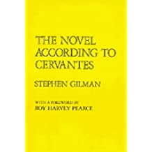 The Novel According to Cervantes by Stephen Gilman (1989-07-27)