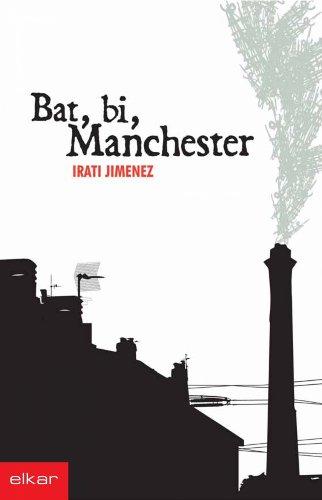 Bat, bi Manchester (Literatura) (Basque Edition) por Irati Jimenez Uriarte