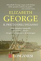 «Elizabeth George regna nell'olimpo delle grandi scrittrici di gialli.»Los Angeles TimesUna cittadina tranquillaUn delitto efferatoUn gioco di inganni e di menzogneSoltanto la natura offriva a Ian Armstrong quella pace che il resto della sua vita gli...
