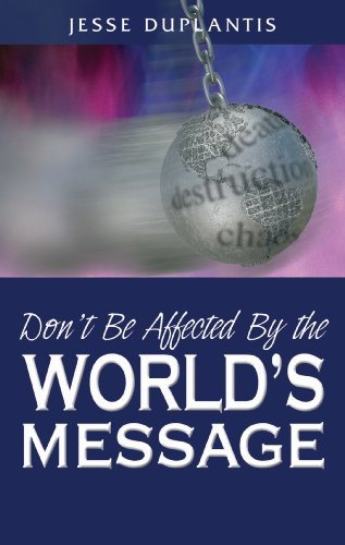Don't Be Affected By The World's Message (English Edition) por Jesse Duplantis