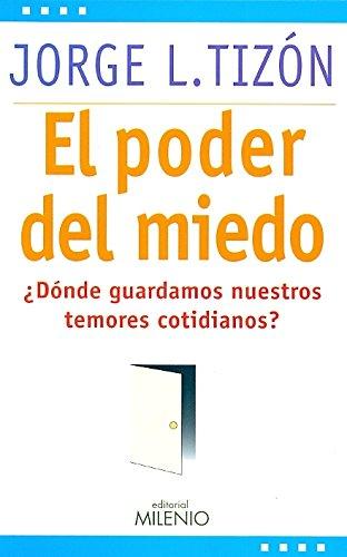 El poder del miedo: ¿Dónde guardamos nuestros temores cotidianos? (Estilos) por Jorge L. Tizón García