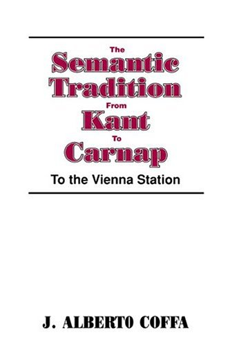 The Semantic Tradition from Kant to Carnap Paperback: To the Vienna Station por Coffa