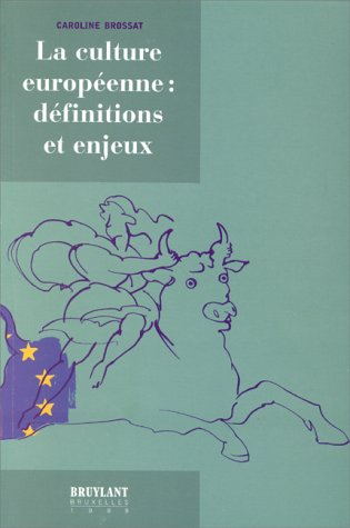 La culture européenne : définitions et enjeux par C. Brossat