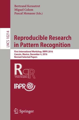 reproducible-research-in-pattern-recognition-first-international-workshop-rrpr-2016-cancun-mexico-de