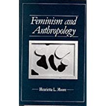 Feminism and Anthropology (Feminist Perspectives)