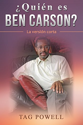 ¿Quién es  ¿BEN CARSON? La versión corta - Who Is Ben Carson? The Short Version (Who Is Bios Series nº 4)