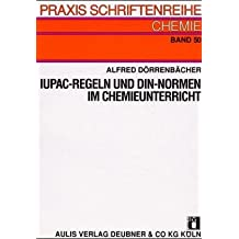 IUPAC-Regeln und DIN-Normen im Chemieunterricht