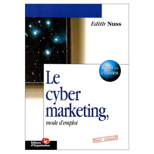Le cyber marketing : Mode d'emploi, créer de la valeur avec les nouveaux médias
