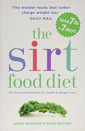 The Sirtfood Diet: THE ORIGINAL AND OFFICIAL SIRTFOOD DIET -