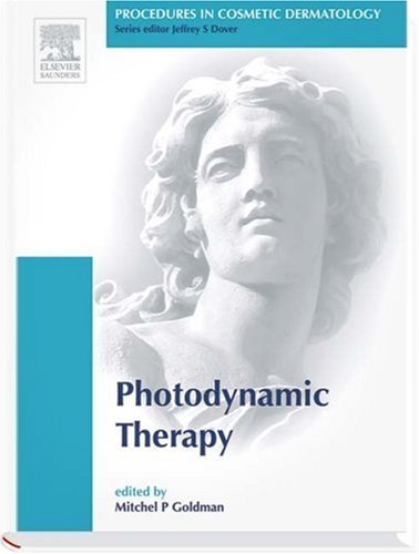 Procedures in Cosmetic Dermatology Series: Photodynamic Therapy, 1e (2005-04-01)