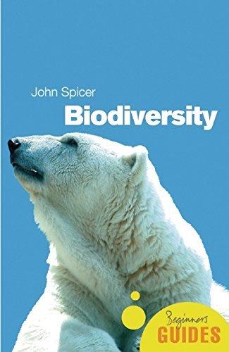 Biodiversity: A Beginner's Guide (Beginner's Guides) by John Spicer (2006-11-02)