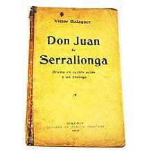 Don Juan de Serrallonga o los bandidos de las guillerías: drama en cuatro actos y un prólogo