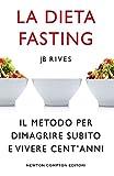 eBook Gratis da Scaricare La dieta Fasting Il metodo per dimagrire subito e vivere cent anni (PDF,EPUB,MOBI) Online Italiano