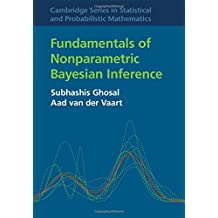 Fundamentals of Nonparametric Bayesian Inference (Cambridge Series in Statistical and Probabilistic Mathematics, Band 44)