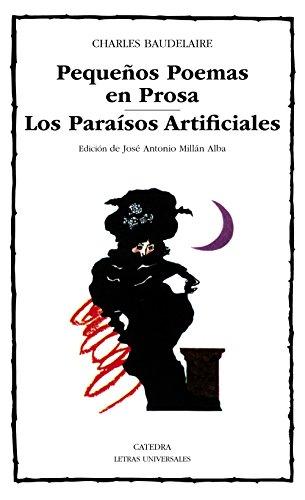 Pequeños Poemas en Prosa; Los Paraísos Artificiales (Letras Universales)