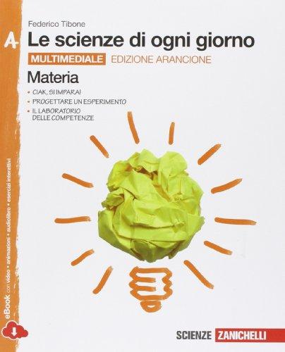 Le scienze di ogni giorno. Ediz. arancione. Con laboratorio delle competenze. Vol. A-B-C-D. Per la Scuola media. Con e-book. Con espansione online