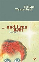 ... und Lena liebt