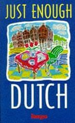 Just Enough Dutch