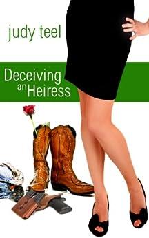 Deceiving an Heiress (Cinderella Heiresses Book 3) (English Edition) von [Teel, Judy]