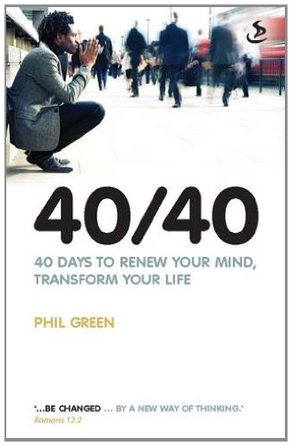 40/40: 40 Days to Renew Your Mind, Transform Your Life
