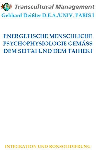 ENERGETISCHE MENSCHLICHE PSYCHOPHYSIOLOGIE GEMÄSS DEM SEITAI UND DEM TAIHEKI