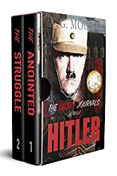 The Secret Journals Of Adolf Hitler Series: The Anointed & The Struggle (Volumes 1 and 2)