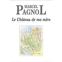 Le Château de ma mère (French Edition)
