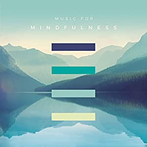 Music For Mindfulness by Decca (UMO) Classics