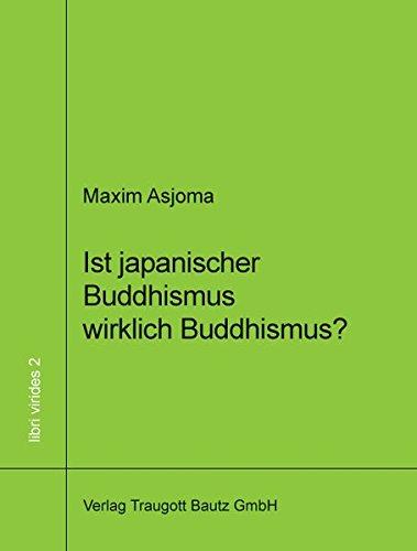 Ist japanischer Buddhismus wirklich Buddhismus?: Transformationen des Buddhismus in Japan (libri virides)