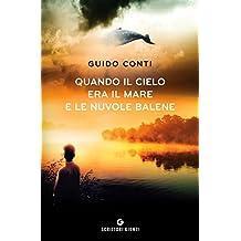 Quando il cielo era il mare e le nuvole balene (Italian Edition)