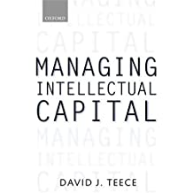 Managing Intellectual Capital: Organizational, Strategic, and Policy Dimensions (Clarendon Lectures in Management Studies) by David J. Teece (2001-02-15)
