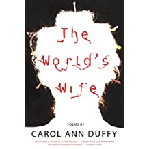 The World's Wife: Poems