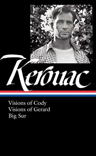 Jack Kerouac: Visions of Cody, Visions of Gerard, Big Sur (LOA #262) (Library of America Jack Kerouac Edition, Band 2) (Jack Kerouac Hardcover)