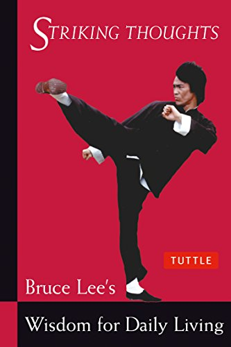 Bruce Lee Striking Thoughts: Bruce Lee's Wisdom for Daily Living (The Bruce Lee Library) por Bruce Lee