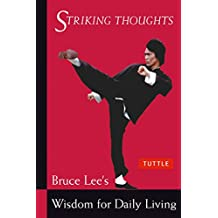 Bruce Lee Striking Thoughts: Bruce Lee's Wisdom for Daily Living (The Bruce Lee Library)