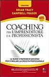 Coaching per l'imprenditore e il professionista. Le nuove strategie di successo per stimolare la crescita professionale