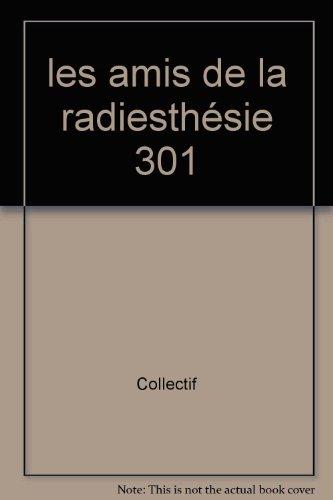 les amis de la radiesthésie 301 par Collectif