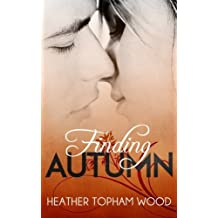 Finding Autumn: A Falling for Autumn Novella by Heather Topham Wood (2014-07-23)