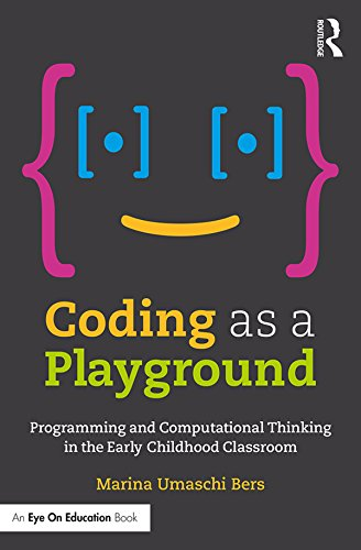 Coding as a Playground: Programming and Computational Thinking in the Early Childhood Classroom (English Edition) por Marina Umaschi Bers