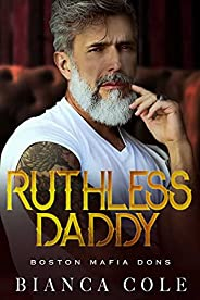 Ruthless Daddy: A Dark Forbidden Mafia Romance (Boston Mafia Dons) (English Edition)