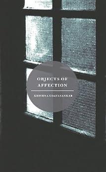 Objects of Affection by [Udayasankar, Krishna]