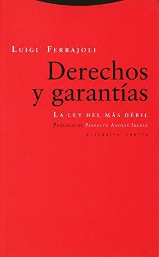 Derechos y garantías: La ley del más débil (Estructuras y Procesos. Derecho) por Luigi Ferrajoli