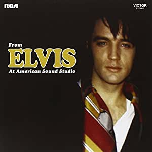 From Elvis at American Sound S